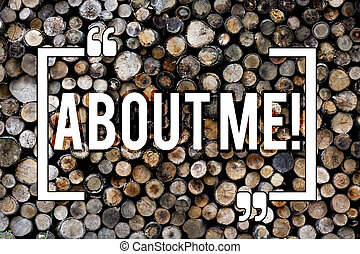 Word writing text About Me. Business concept for My Personal Characteristics Information Likes and Dislikes Wooden background vintage wood wild message ideas intentions thoughts.