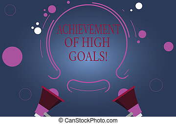 Word writing text Achievement Of High Goals. Business concept for Accomplish the most difficult objectives Two Megaphone and Circular Outline with Small Circles on Color Background.