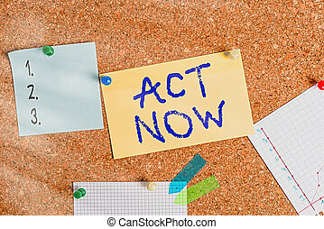 Word writing text Act Now. Business concept for do not hesitate and start working or doing stuff right away Corkboard color size paper pin thumbtack tack sheet billboard notice board.