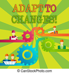 Word writing text Adapt To Changes. Business concept for Innovative changes adaption with technological evolution Cog Gear Setting Icon Connecting Men from Different Professional Character.
