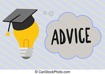 Word writing text Advice. Business concept for guidance or recommendations offered with regard prudent action