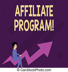 Word writing text Affiliate Program. Business concept for Automated platform of two or more parties Associated Businessman with Eyeglasses Riding Crooked Color Arrow Pointing Going Up.