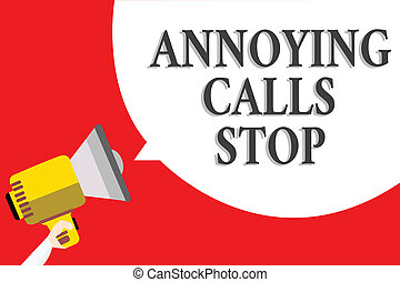 Word writing text Annoying Calls Stop. Business concept for Prevent spam phones Blacklisting numbers Angry caller Announcement speaker script convey idea alarming signal message warning.