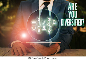 Word writing text Are You Diversified Question. Business ...