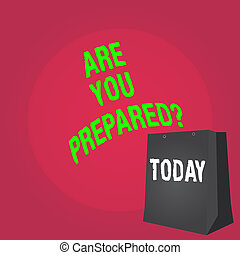 Word writing text Are You Preparedquestion. Business concept for Ready Preparedness Readiness Assessment Evaluation.