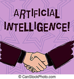 Word writing text Artificial Intelligence. Business concept for perform tasks normally requiring huanalysis intelligence Businessmen Shaking Hands Firmly as Gesture Form of Greeting and Agreement.