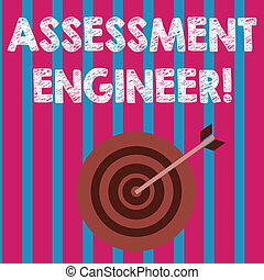 Word writing text Assessment Engineer. Business concept for gives solutions to the complexities of developing tests Color Dart Board in Concentric Style with Arrow Hitting the Center Bulls Eye.