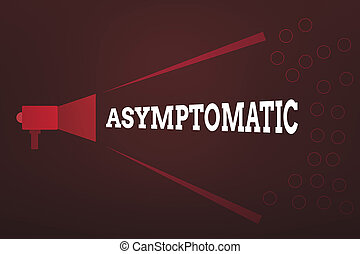 Word writing text Asymptomatic. Business photo showcasing a condition or an individual producing or showing no symptoms Megaphone Extending Loudness and Volume Range for Public Announcement