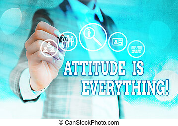 Word writing text Attitude Is Everything. Business concept for Personal Outlook Perspective Orientation Behavior.