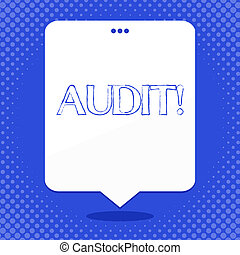 Word writing text Audit. Business concept for Local company auditors perform their financial investigation annually Blank Space White Speech Balloon Floating with Three Punched Holes on Top.