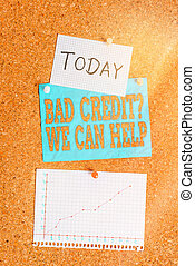 Word writing text Bad Credit Question We Can Help. Business concept for offering help after going for loan then rejected Corkboard color size paper pin thumbtack tack sheet billboard notice board.