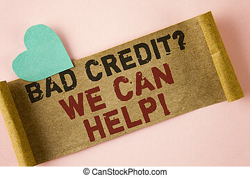Word writing text Bad Credit Question We Can Help Motivational Call. Business concept for achieve good debt health written on Folded Cardboard paper piece on plain background Heart next to it.
