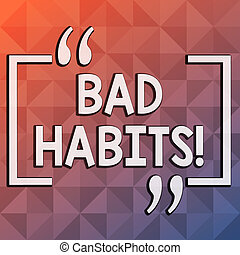 Word writing text Bad Habits. Business concept for someone do negative behaviour pattern like smoking stereotyping Infinite Multi Tone Color Triangle Shape in Pyramid Pattern with Dimension.