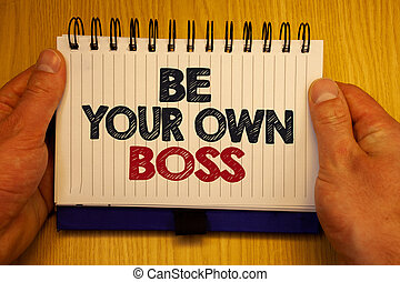 Word writing text Be Your Own Boss. Business concept for Start company Freelancing job Entrepreneur Start-up Invest Papers Ideas messages important remember information wooden notepad.
