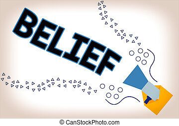 Word writing text Belief. Business concept for the feeling ...