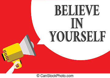 Believe in yourself - business concept  Speech bubble with