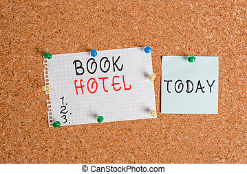 Word writing text Book Hotel. Business concept for an arrangement you make to have a hotel room or accommodation Corkboard color size paper pin thumbtack tack sheet billboard notice board.