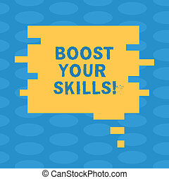 Word writing text Boost Your Skills. Business concept for Improve ability to do something well and train hard Blank Color Speech Bubble in Puzzle Piece Shape photo for Presentation Ads.