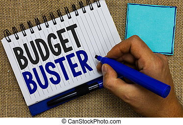 Word writing text Budget Buster. Business concept for Carefree Spending Bargains Unnecessary Purchases Overspending Man holding marker notebook page reminder communicate ideas Jute background.