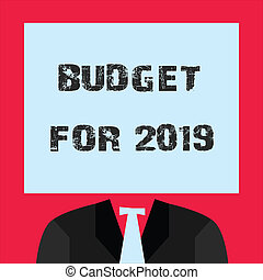 Word writing text Budget For 2019. Business concept for An written estimates of income and expenditure for 2019