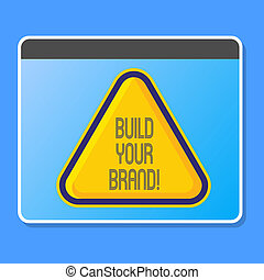 Word writing text Build Your Brand. Business concept for creates or improves customers knowledge and opinions of product Blank Yellow Embossed Triangle with Border as Web Button In Tablet Screen.