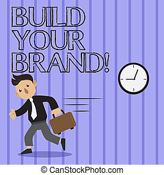 Word writing text Build Your Brand. Business concept for creates or improves customers knowledge and opinions of product Man in Tie Carrying Briefcase Walking in a Hurry Past the Analog Wall Clock.