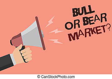 Word writing text Bull Or Bear Market question. Business concept for asking someone about his marketing method Convey message recall idea notice remind speaker declare announcement.