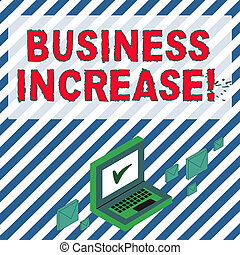 Word writing text Business Increase. Business concept for improving some measure of an enterprise s is success Color Mail Envelopes around Laptop with Check Mark icon on Monitor Screen.