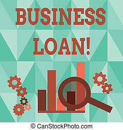 Word writing text Business Loan. Business concept for Loans provided to small businesses for various purposes Magnifying Glass Over Bar Column Chart beside Cog Wheel Gears for Analysis.