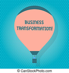Word writing text Business Transformation. Business concept for process of fundamentally changing systems processes Blank Pink Hot Air Balloon Floating with One Passenger Waving From Gondola.