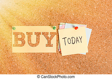 Word writing text Buy. Business concept for to get something by paying money for it Acquire possession or ownership Corkboard color size paper pin thumbtack tack sheet billboard notice board.