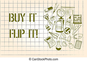 Word writing text Buy It Flip It. Business concept for Buy ...