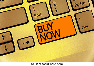 Word writing text Buy Now. Business concept for asking someone to purchase your product Provide good Discount Keyboard orange key Intention create computer computing reflection document.