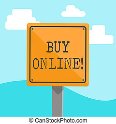 Word writing text Buy Online. Business concept for electronic commerce which allows consumers to directly buy goods 3D Square Blank Colorful Caution Road Sign with Black Border Mounted on Wood.