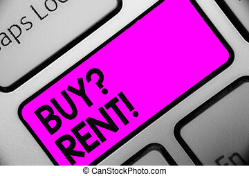 Word writing text Buy question Rent. Business concept for...