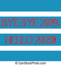 Word writing text Bye Bye 2019 Hello 2020. Business concept for saying goodbye to last year and welcoming another good one Wide Horizontal Stripe Seamless Pattern of Blue and White Color Alternate.