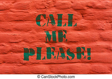 Word writing text Call Me Please. Business concept for Asking for communication by telephone to talk about something Brick Wall art like Graffiti motivational call written on the wall.