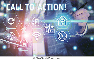 Word writing text Call To Action. Business concept for exhortation do something in order achieve aim with problem Female human wear formal work suit presenting presentation use smart device.