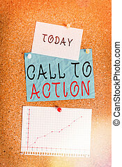 Word writing text Call To Action. Business concept for exhortation do something in order achieve aim with problem Corkboard color size paper pin thumbtack tack sheet billboard notice board.