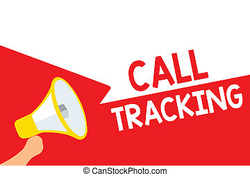 Word writing text Call Tracking. Business concept for Organic search engine Digital advertising Conversion indicator Megaphone loudspeaker speech bubbles important message speaking out loud.