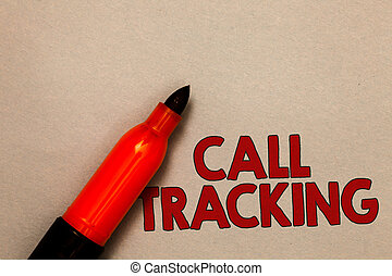 Word writing text Call Tracking. Business concept for Organic search engine Digital advertising Conversion indicator Open red marker intention communicating message ideas beige background.