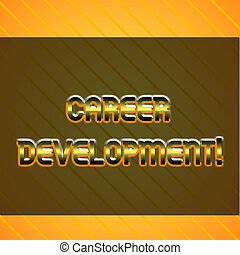 Word writing text Career Development. Business concept for Lifelong learning Improving skills to get a better job Infinite Diagonal Pattern Yellow Stripes Slanting Lines Matching Background.