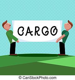 Word writing text Cargo. Business concept for The goods Merchandise conveyed in a ship airplane and vehicle