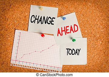 Word writing text Change Ahead. Business concept for to replace with or exchange for another Become different Corkboard color size paper pin thumbtack tack sheet billboard notice board.