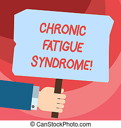 Word writing text Chronic Fatigue Syndrome. Business concept for debilitating disorder described by extreme fatigue Hu analysis Hand Holding Blank Colored Placard with Stick photo Text Space.