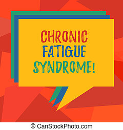 Word writing text Chronic Fatigue Syndrome. Business concept for debilitating disorder described by extreme fatigue Stack of Speech Bubble Different Color Blank Colorful Piled Text Balloon.
