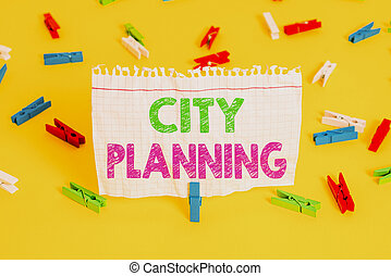 Word writing text City Planning. Business concept for the planning and control of the development of a town Colored clothespin papers empty reminder yellow floor background office.