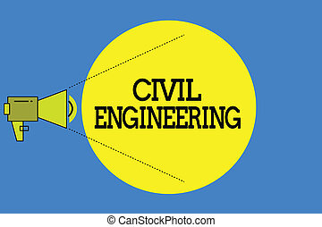 Word writing text Civil Engineering. Business concept for Planning Design Building of roads bridges public buildings