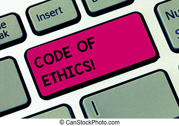 Word writing text Code Of Ethics. Business concept for Moral Rules Ethical Integrity Honesty Good procedure Keyboard key Intention to create computer message pressing keypad idea.