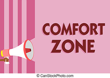 Word writing text Comfort Zone. Business concept for A situation where one feels safe or at ease have Control Megaphone loudspeaker pink stripes important message speaking out loud.